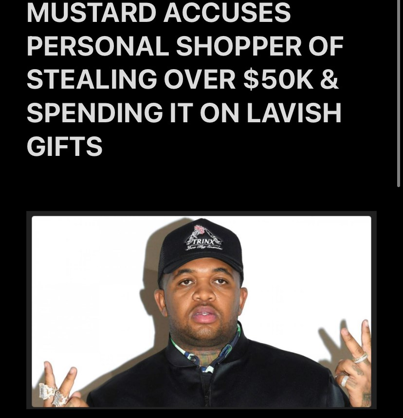 MUSTARD ACCUSES PERSONAL SHOPPER OF STEALING OVER $50K & SPENDING IT ON LAVISH GIFTS