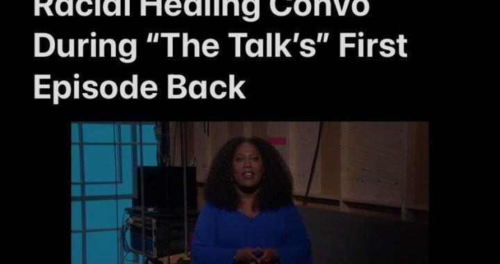 "Sheryl Leads Racial Healing Convo In ""The Talk's"" Return Episode"
